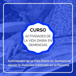 atención centrada en la persona actividades de la vida diaria en demencias